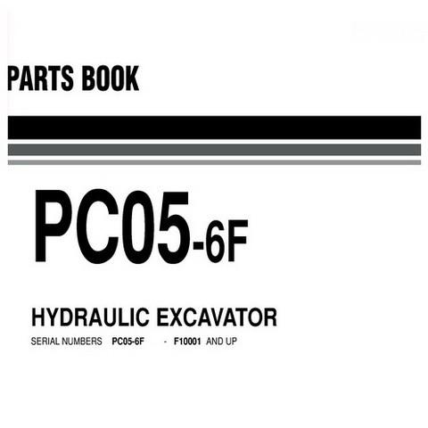 Komatsu PC05-6F Hydraulic Excavator Parts Book (F10001 and up) - EEPB000800