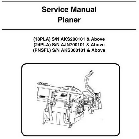 Bobcat 18PLA, 24PLA, PNSFL Planer Repair Service Manual - 6989705