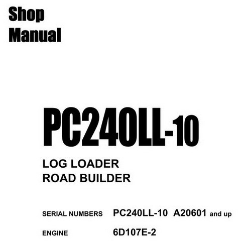 Komatsu PC240LL-10 Log Loader / Road Builder Shop Manual (A20601 and up) - CEBM028500