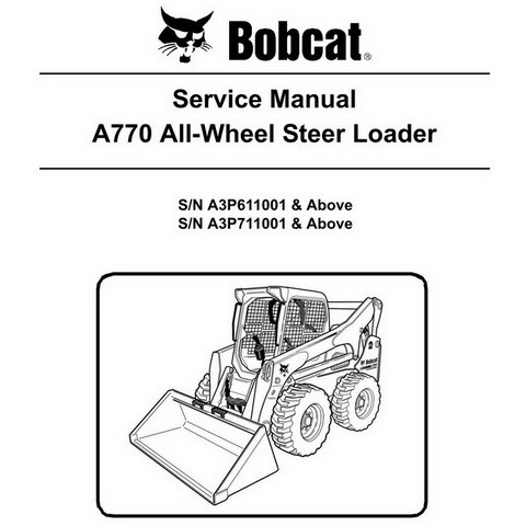 Bobcat A770 All-Wheel Skid-Steer Loader Service Manual - 6989480