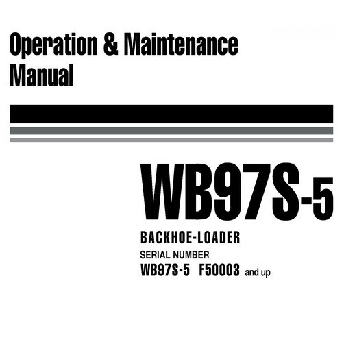 Komatsu WB97S-5 Backhoe Loader Operation & Maintenance Manual