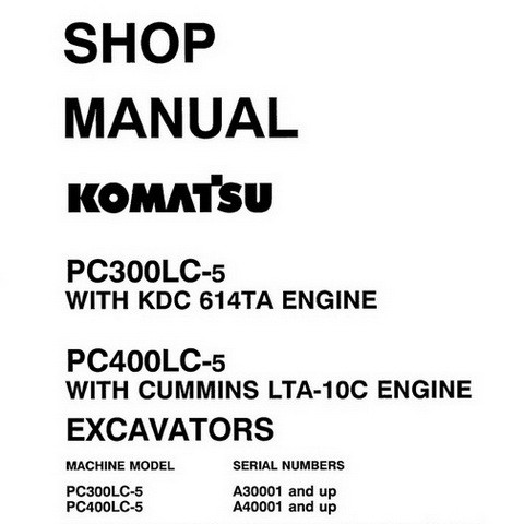 Komatsu PC300LC-5 & PC400LC-5 Hydraulic Excavator Shop Manual - CEBM207041