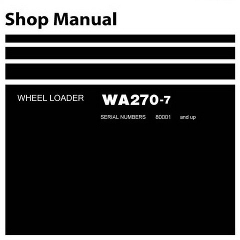 Komatsu WA270-7 Wheel Loader Shop Manual