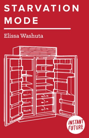 Starvation Mode: A Memoir of Food, Consumption, and Control by Elissa Washuta