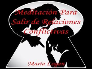 Meditación Para Salir de Relaciones Conflictivas