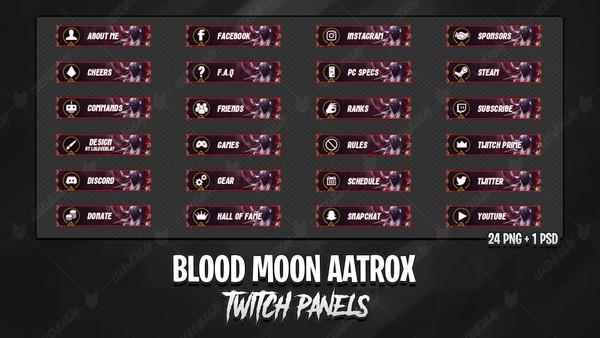 ✅ BLOOD MOON AATROX - TWITCH PANELS