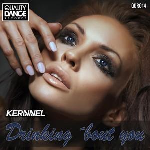 (QDR014) Kernnel - Drinking ´bout you