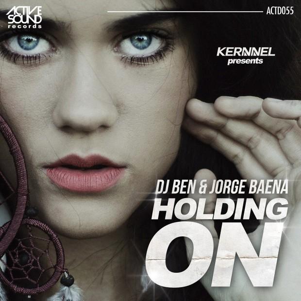 Kernnel present DJ BEN & JORGE BAENA - Holding on.