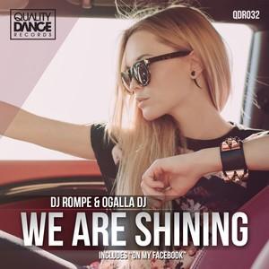 ::2 TRACKS:: Dj Rompe & Ogalla Dj - We are shining / Ogalla Dj & Dj Rompe - On my facebook