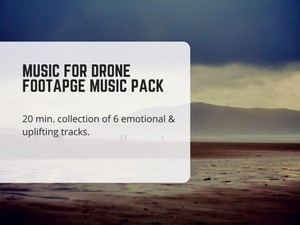 Background Music Pack for Drone Footage