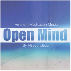 Open Mind - Ambient Meditation Music