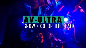 AV-Ultra Grow + Color Lower Third Templates for FCPX and Motion