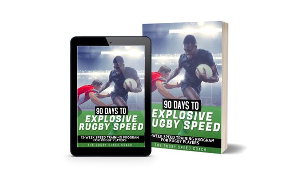 90 DAYS TO EXPLOSIVE RUGBY SPEED - a 12-Week Speed Training Program for Rugby and League Players