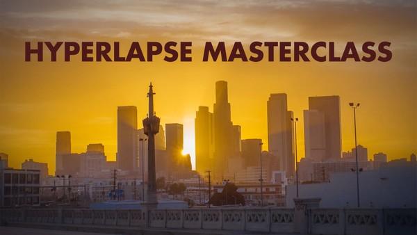 HYPERLAPSE MASTERCLASS
