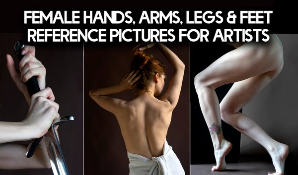 Female Hands, Arms, Legs & Feet Reference Pictures for Artists (pt.1)