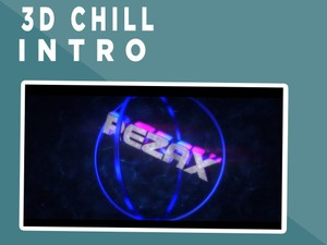 3D Chill Intro