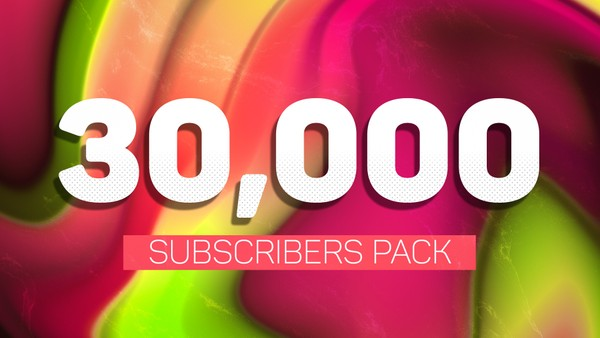 Free 30K Subscribers Pack!