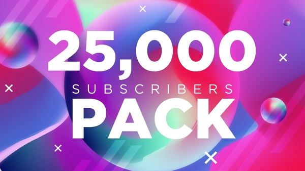 Free 25,000 Subscribers Pack