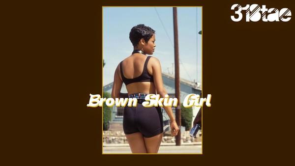Brown Skin Girl - Wav  (prod. 318tae