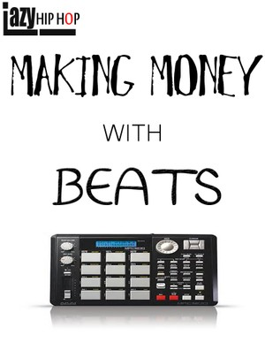 MAKING MONEY WITH BEATS