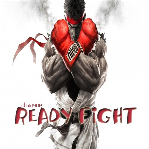 READY FIGHT BY JTWAYNE
