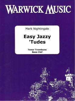 Mark Nightingale: Easy Jazzy 'Tudes - Tenor Trombone Bass Clef