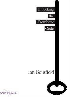 Ian Bousfield: Unlocking The Trombone