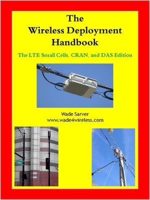 The Wireless Deployment Handbook The LTE Small Cells, CRAN, and DAS Edition.