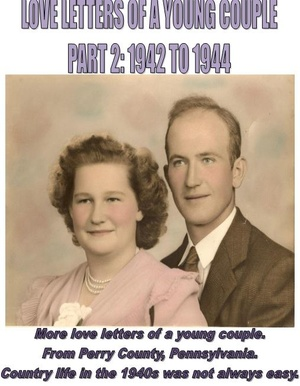 Love Letters of a Young Couple, Part2: 1942 to 1944