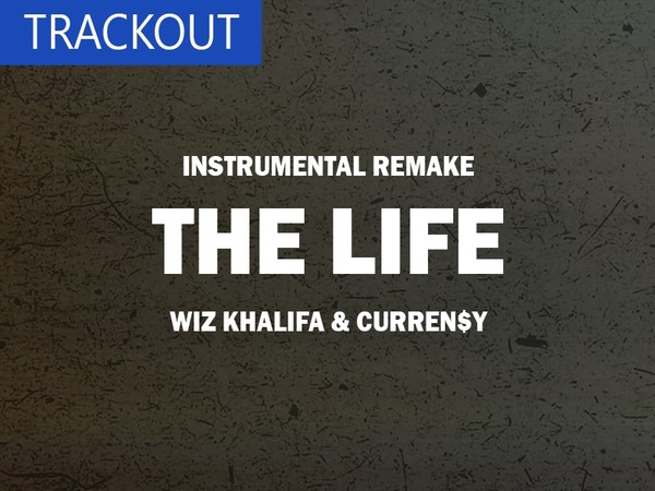 WAV Trackout: Wiz Khalifa & Currensy - The Life (Instrumental)