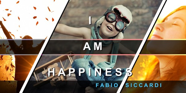 I AM HAPPINESS - Become the Happiest!