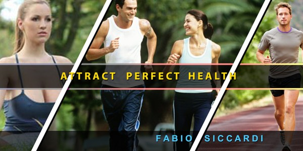 Attract Perfect Health 2.0 |   Improve your health and Live a life of Abundance!