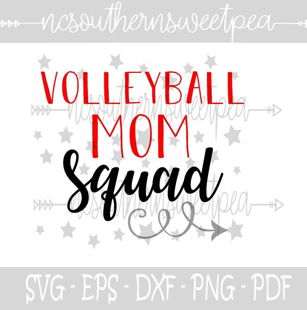 Volleyball Mom Squad Svg Eps Dxf Png Pdf File Sil Nc Southern Sweet Pea