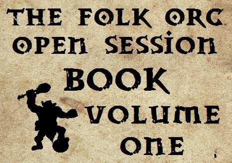 The Folk Orc Open Session Book Vol 1