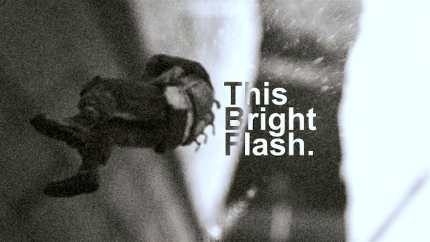 This Bright Flash (Project Files & Clips)