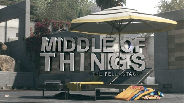 Middle Of Things (Cinematics included)