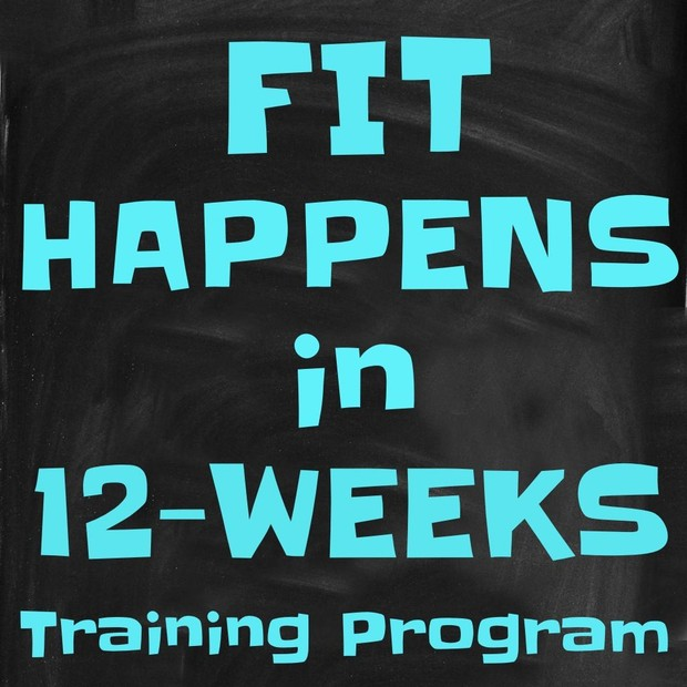 Fit Happens in 12- WEEKS Training Program