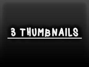 3 Thumbnails