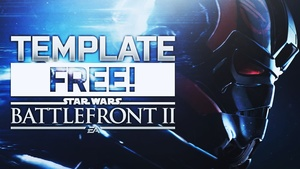 Star Wars Battlefront 2 - Thumbnail Template Pack - Photoshop Template