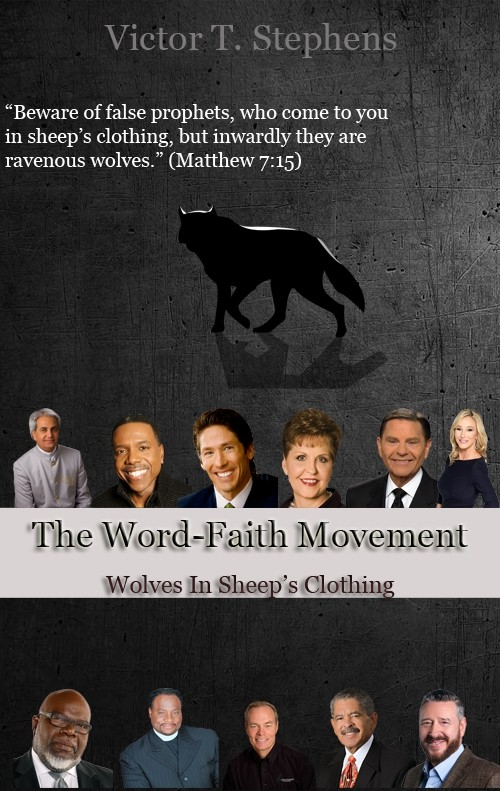 The Word-Faith Movement: Wolves In Sheep's Clothing