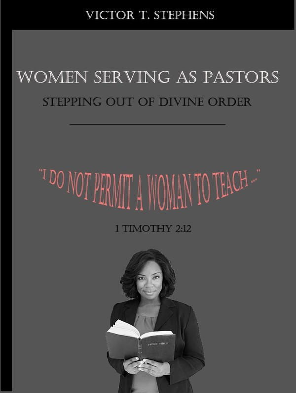 Women Serving as Pastors: Stepping Out of Divine Order