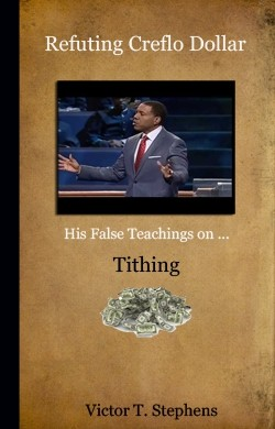 Refuting Creflo Dollar: His False Teachings on Tithing