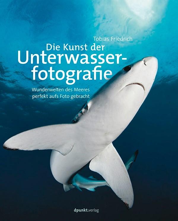 Die Kunst der Unterwasserfotografie (deutsch)