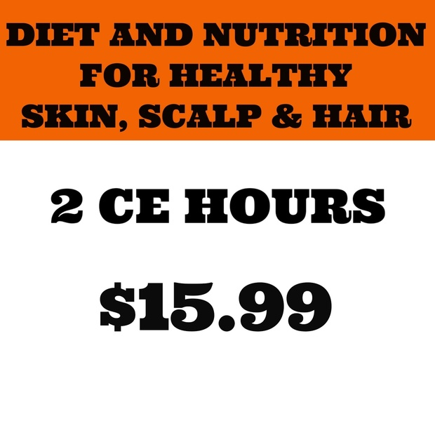 DIET AND NUTRITION FOR HEALTHY SKIN, SCALP & HAIR