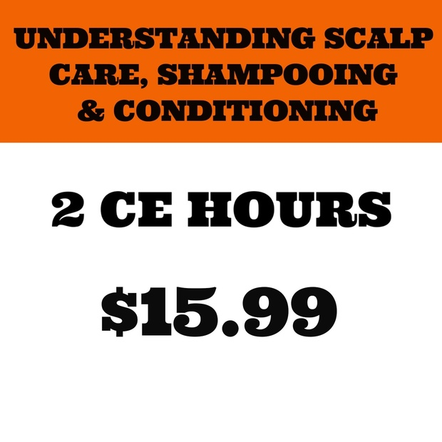 UNDERSTANDING SCALP CARE, SHAMPOOING AND CONDITIONING