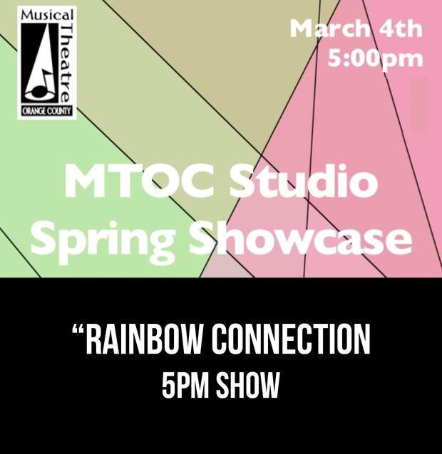 """Rainbow Connection"" – 5pm 3/4/17 MTOC Spring Showcas"