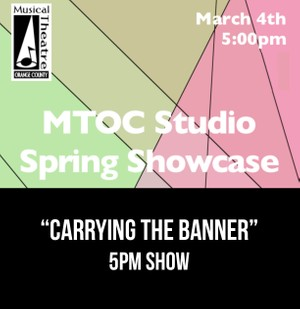 """Carrying The Banner"" - 5pm 3/4/17 MTOC Spring Showcase"