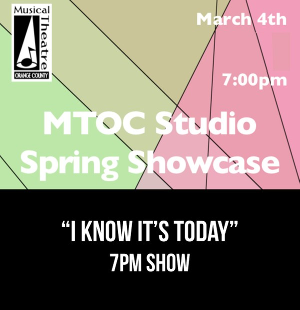 """""""I Know It's Today"""" –  7PM 3/4/17 MTOC Spring Showcase"""