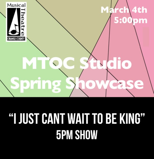 """""""I Just Can't Wait To Be King"""" - 5pm 3/4/17 MTOC Spring Showcase"""