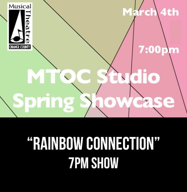 """Rainbow Connection"" – 7PM 3/4/17 MTOC Spring Showcase"